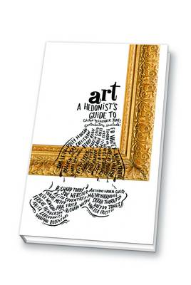 Hg2| A Hedonist's Guide to Art - Edited by Laura K Jones