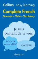 Easy Learning French Complete Grammar, Verbs and Vocabulary (3 books in 1) 2nd Revised edition, Easy Learning French Complete Grammar, Verbs and Vocabulary (3 Books in 1)