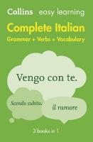 Easy Learning Italian Complete Grammar, Verbs and Vocabulary (3 books in 1) 2nd Revised edition, Easy Learning Italian Complete Grammar, Verbs and Vocabulary (3 Books in 1)