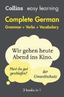 Easy Learning German Complete Grammar, Verbs and Vocabulary (3 books in 1) 2nd Revised edition, Easy Learning German Complete Grammar, Verbs and Vocabulary (3 Books in 1)