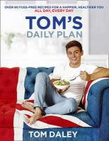 Tom's Daily Plan (Limited Signed edition): Over 80 Fuss-Free Recipes for a Happier, Healthier You. All Day, Every Day. Signed First edition