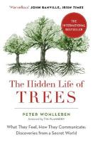 Hidden Life of Trees: The International Bestseller - What They Feel, How They Communicate