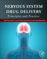 Nervous System Drug Delivery: Principles and Practice