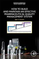 How to Build and Maintain an Effective Pharmaceutical Quality Management   System