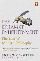 Dream of Enlightenment: The Rise of Modern Philosophy