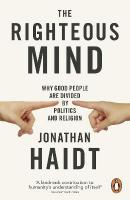 Righteous Mind: Why Good People are Divided by Politics and Religion