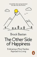 Other Side of Happiness: Embracing a More Fearless Approach to Living