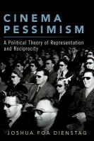 Cinema Pessimism: A Political Theory of Representation and Reciprocity