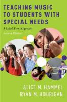 Teaching Music to Students with Special Needs: A Label-Free Approach 2nd Revised edition