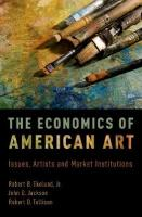 Economics of American Art: Issues, Artists and Market Institutions