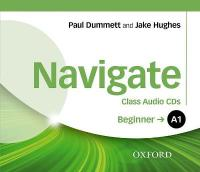 Navigate: A1 Beginner: Class Audio CDs: Your direct route to English success