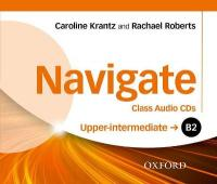 Navigate: B2 Upper-Intermediate: Class Audio CDs: Your direct route to English success