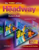 New Headway: Elementary Third Edition: Student's Book A: Units 1-7 3rd Revised edition, Elementary level, Units 1-7, Student's Book A