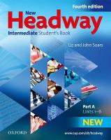 New Headway: Intermediate B1: Student's Book A: The world's most trusted English course 4th Revised edition, Intermediate level, New Headway: Intermediate B1: Student's Book A Students Book A