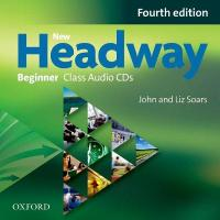 New Headway: Beginner A1: Class Audio CDs: The world's most trusted English course 4th Revised edition