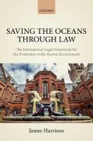 Saving the Oceans Through Law: The International Legal Framework for the Protection of the Marine Environment
