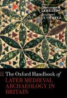 Oxford Handbook of Later Medieval Archaeology in Britain