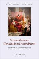Unconstitutional Constitutional Amendments: The Limits of Amendment Powers