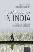 Land Question in India: State, Dispossession, and Capitalist Transition