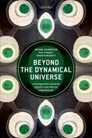 Beyond the Dynamical Universe: Unifying Block Universe Physics and Time as Experienced
