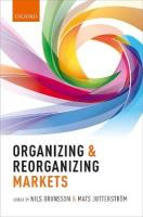 Organizing and Reorganizing Markets