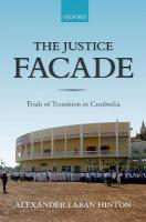 Justice Facade: Trials of Transition in Cambodia