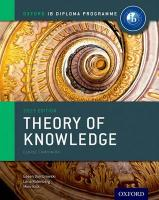 Oxford IB Diploma Programme: Theory of Knowledge Course Companion: For the Ib Diploma 2nd Revised edition