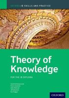 Oxford IB Skills and Practice: Theory of Knowledge for the IB Diploma: For the Ib Diploma