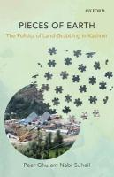 Pieces of Earth: The Politics of Land-Grabbing in Kashmir