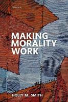 Making Morality Work