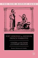 Poet Heroines in Medieval French Narrative: Gender and Fictions of Literary Creation