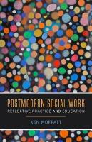 Postmodern Social Work: Reflective Practice and Education
