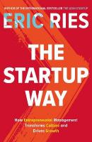 Startup Way: How Entrepreneurial Management Transforms Culture and Drives Growth