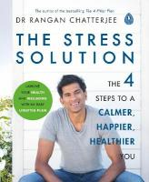 Stress Solution: 4 steps to a calmer, happier, healthier you
