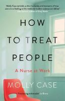 How to Treat People: A Nurse at Work