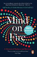 Mind on Fire: Shortlisted for the Wellcome Book Prize 2019