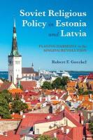Soviet Religious Policy in Estonia and Latvia: Playing Harmony in the Singing Revolution