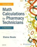 Math Calculations for Pharmacy Technicians: A Worktext 3rd Revised edition