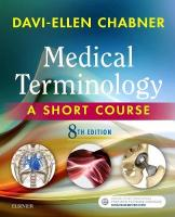 Medical Terminology: A Short Course 8th Revised edition