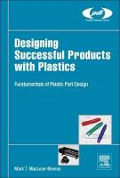 Designing Successful Products with Plastics: Fundamentals of Plastic Part Design