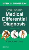 Small Animal Medical Differential Diagnosis: A Book of Lists 3rd Revised edition