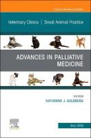 Palliative Medicine and Hospice Care, an Issue of Veterinary Clinics of   North America: Small Animal Practice
