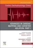 Advances in Cardiac Mapping and Catheter Ablation: Part I, An Issue of   Cardiac Electrophysiology Clinics