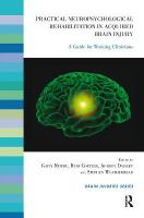 Practical Neuropsychological Rehabilitation in Acquired Brain Injury: A Guide for Working Clinicians