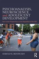 Psychoanalysis, Neuroscience and Adolescent Development: Non-Linear Perspectives on the Regulation of the Self