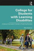 College for Students with Learning Disabilities: A School Counselor's Guide to Fostering Success