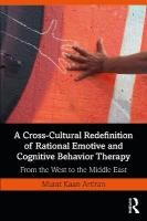 Cross-Cultural Redefinition of Rational Emotive and Cognitive Behavior Therapy: From the West to the Middle East