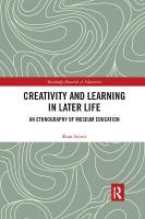 Creativity and Learning in Later Life: An Ethnography of Museum Education