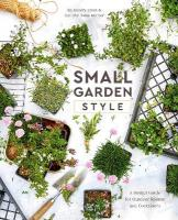 Small Garden Style: A Design Guide for Outdoor Rooms and Containers