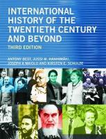 International History of the Twentieth Century and Beyond 3rd New edition